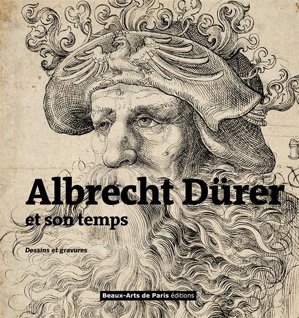 Albrecht Dürer et son temps ; dessins et gravures