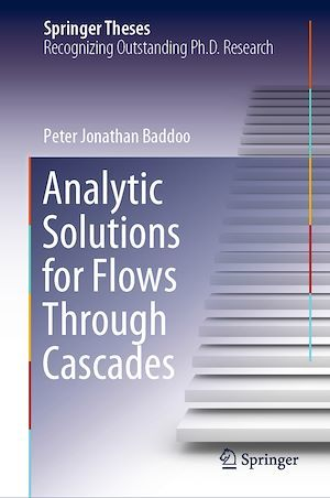 Analytic Solutions for Flows Through Cascades  - Peter Jonathan Baddoo