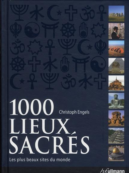 1000 lieux sacrés ; les plus beaux sites du monde