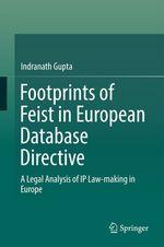 Footprints of Feist in European Database Directive  - Indranath Gupta
