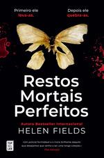 Restos Mortais Perfeitos  - Helen Fields