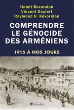 Vente EBooks : Comprendre le génocide des arméniens - 1915 à nos jours  - Vincent Duclert - Hamit BOZARSLAN - Raymond H. Kévorkian