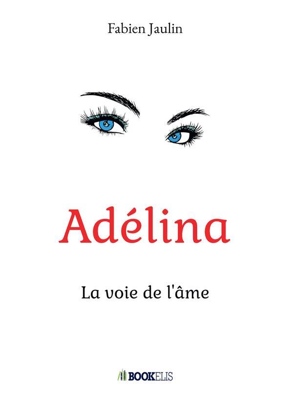 Adélina ; la  voie de l'âme