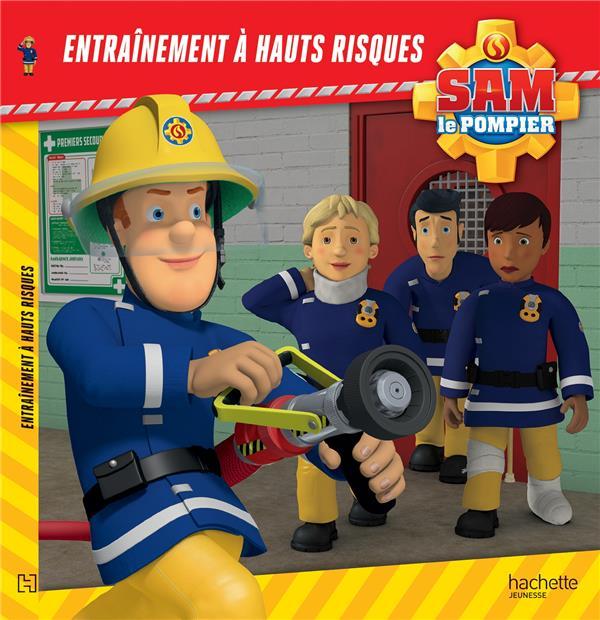 Sam le pompier ; entraînement à hauts risques
