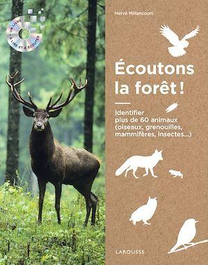 écoutons la forêt ! identifier plus de 60 animaux (oiseaux, grenouilles, mammifères, insectes...)
