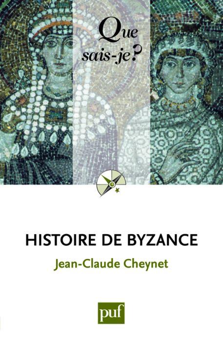 CHEYNET  JEAN-CLAUDE - HISTOIRE DE BYZANCE (3ED) QSJ 107