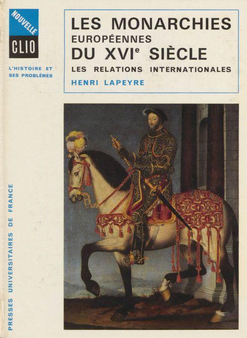 Les monarchies européennes du XVIe siècle  - Henri Lapeyre