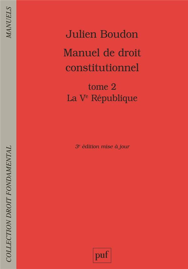 Manuel de droit constitutionnel t. 2 ; la Ve République (3e édition)