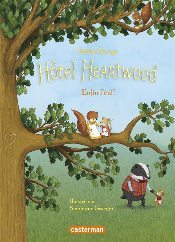 Hôtel Heartwood T.4 ; enfin l'été !