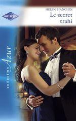 Vente EBooks : Le secret trahi (Harlequin Azur)  - Helen Bianchin