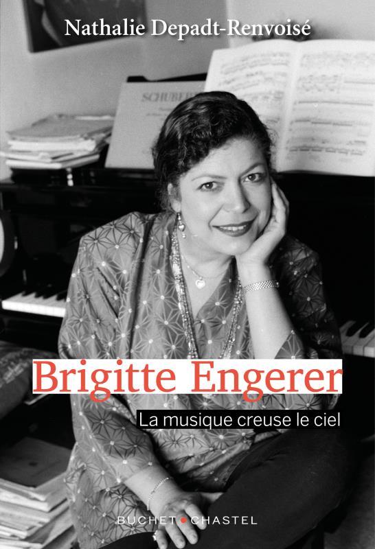 Brigitte Engerer ; la musique creuse le ciel