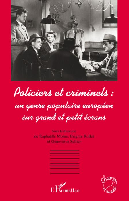 Policiers et criminels ; un genre populaire sur grand et petit écrans