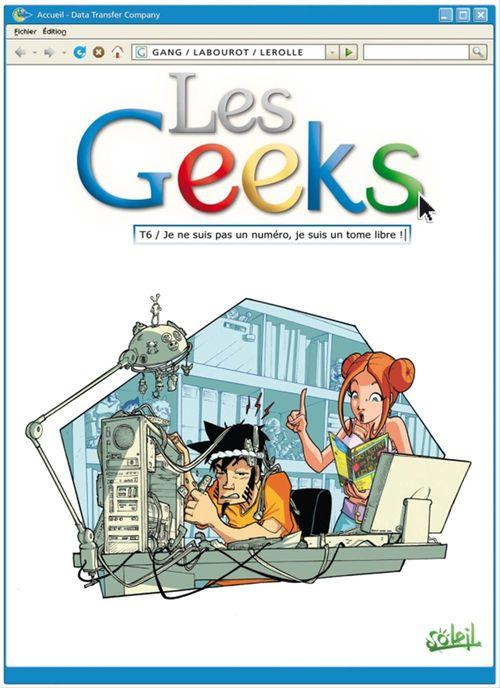 Les geeks t.6 ; je ne suis pas un numéro, je suis un tome libre!