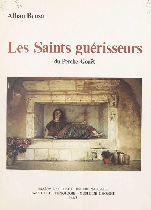 Vente EBooks : Les Saints guérisseurs du Perche-Gouët  - Alban Bensa