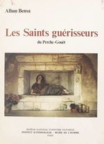 Vente Livre Numérique : Les Saints guérisseurs du Perche-Gouët  - Alban Bensa