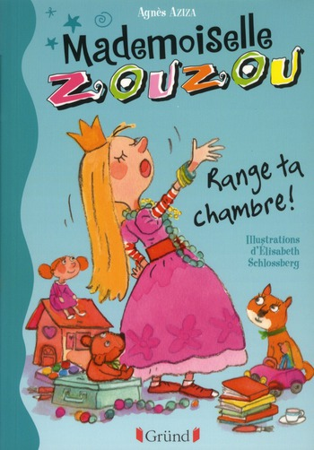 Mademoiselle Zouzou t.1 ; range ta chambre !