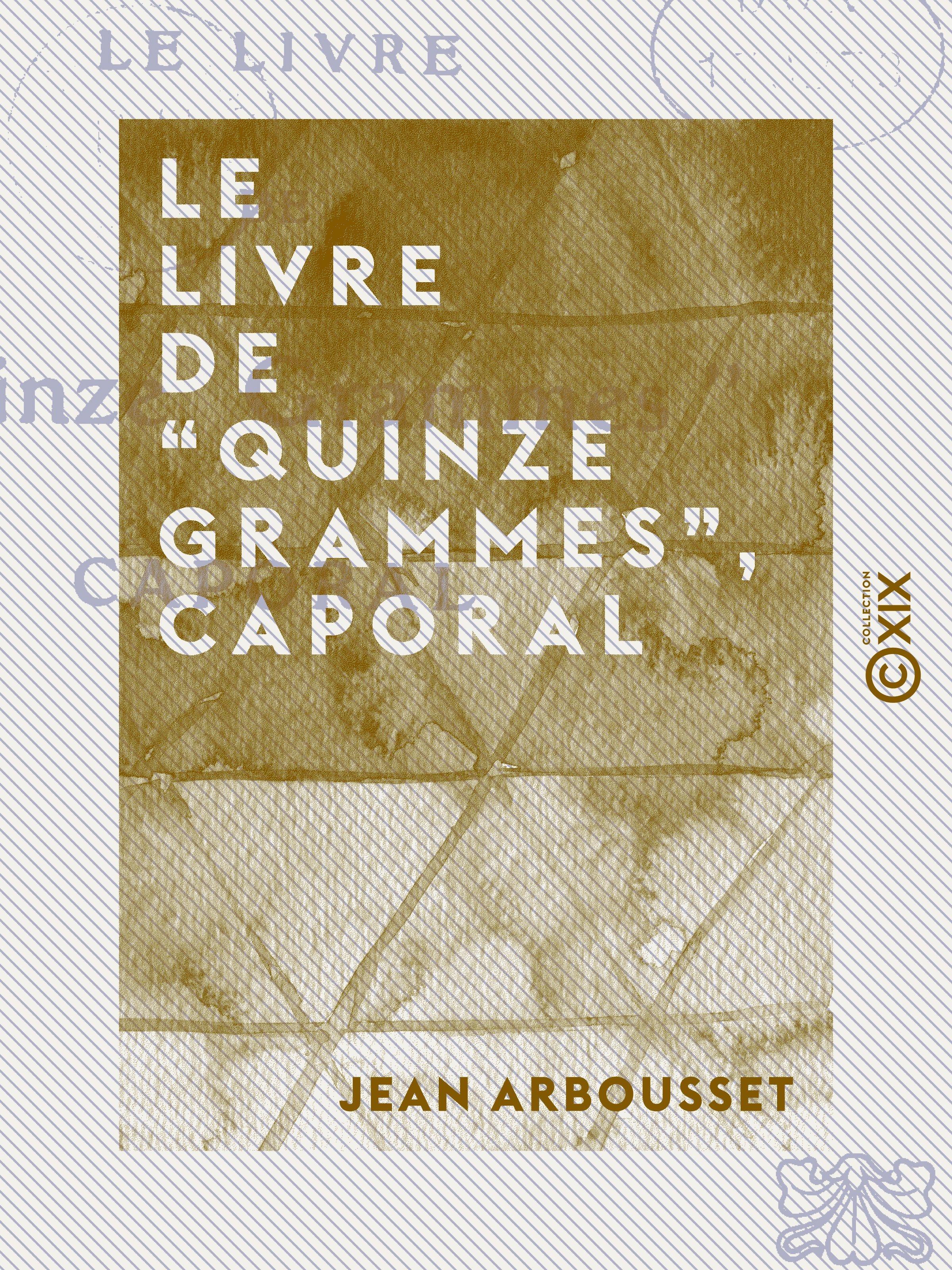 """Vente Livre Numérique : Le Livre de """"Quinze grammes"""", caporal  - Jean Arbousset"""