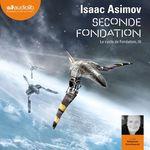 Vente AudioBook : Seconde Fondation  - Isaac Asimov