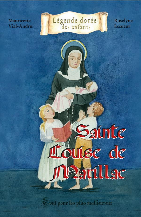 sainte Louise de Marillac ; tout pour les plux malheureux