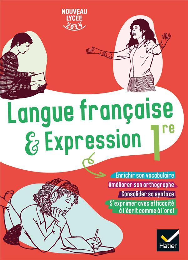 Langue française & expression ; 1re ; cahier de l'élève (édition 2019)