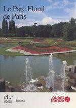 Le parc floral de Paris  - Jacques Barozzi