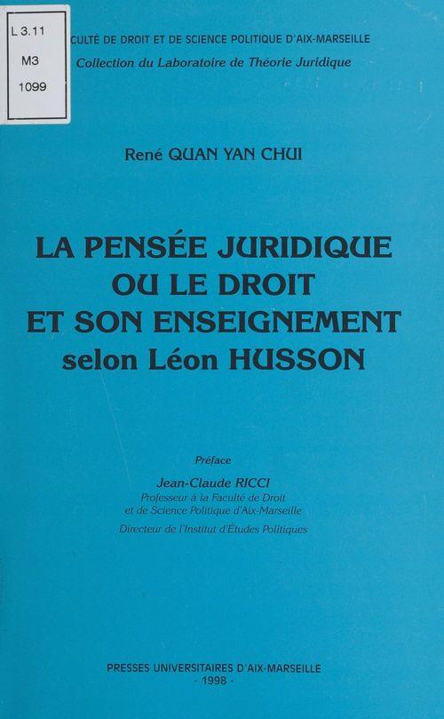 La Pensée juridique ou le Droit et son enseignement selon Léon Husson