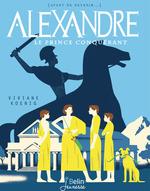 Vente Livre Numérique : Alexandre. Le prince conquérant  - Viviane Koenig