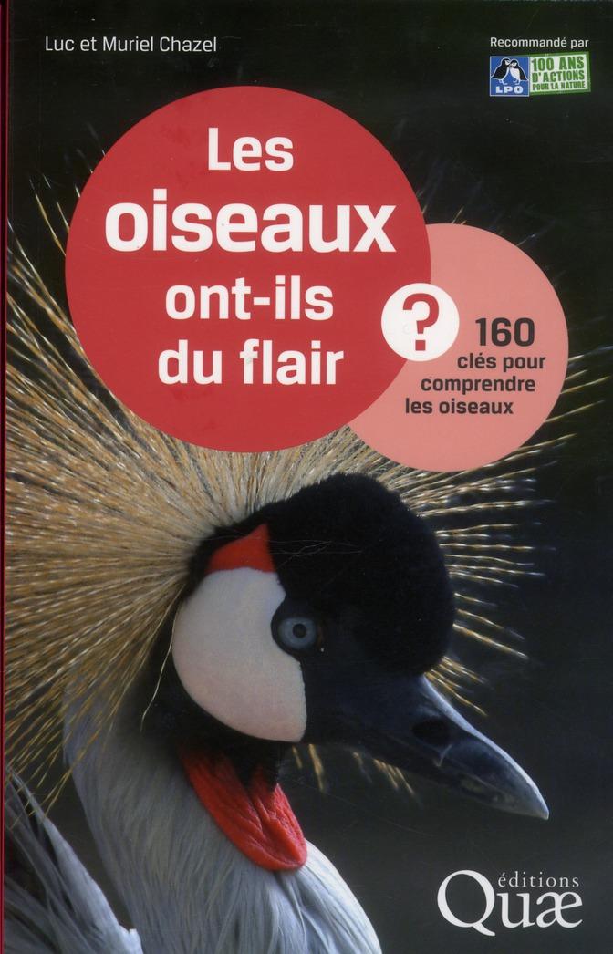les oiseaux ont-ils du flair ? 160 clés pour comprendre les oiseaux