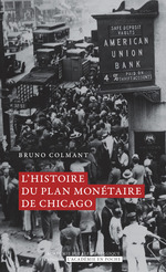 Histoire du plan monétaire de Chicago  - Bruno Colmant - Bruno Colmant