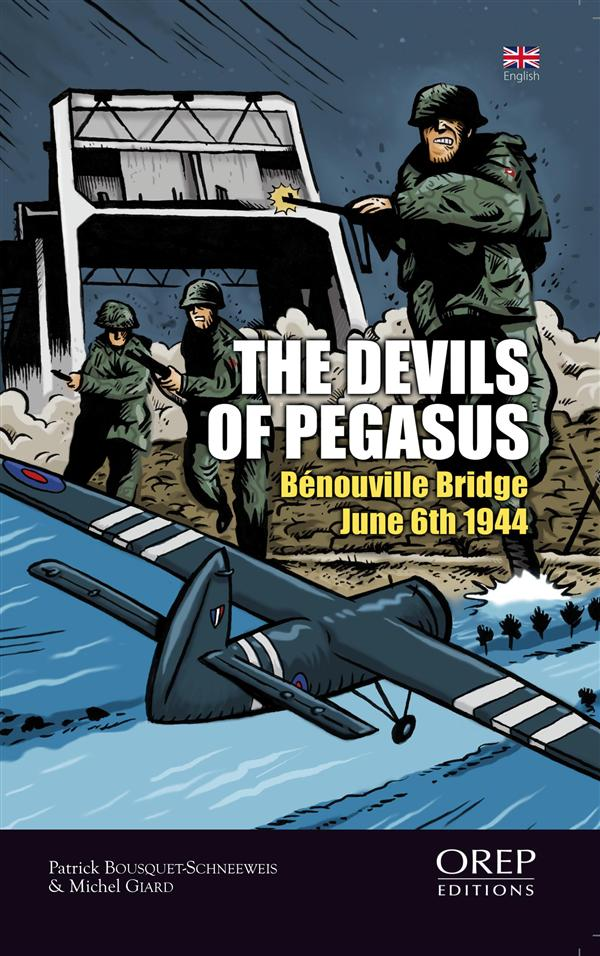 The devils of Pegasus ; Bénouville bridge, june 6th 1944