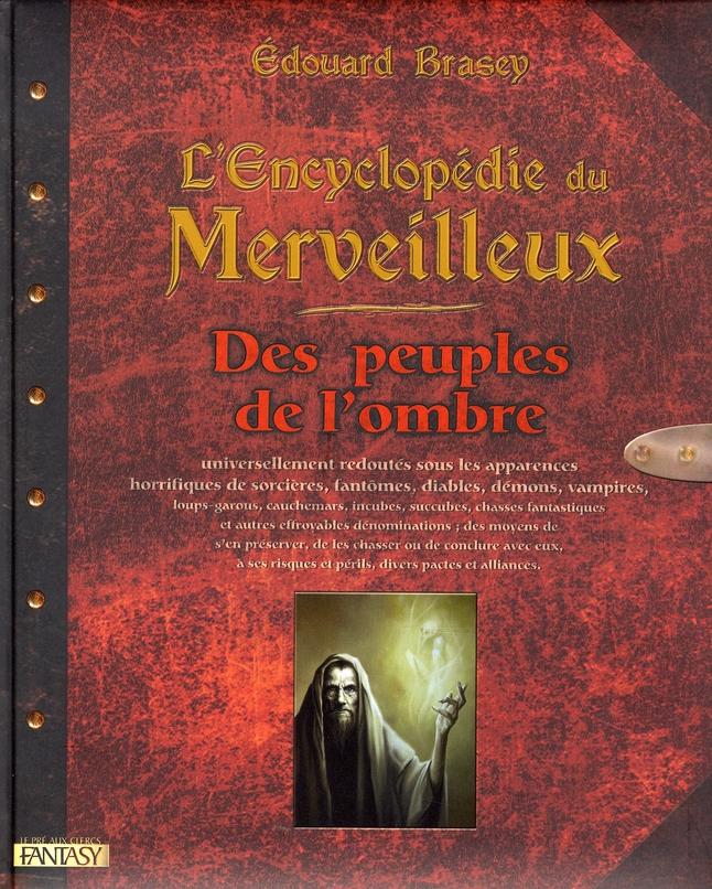 L'encyclopédie du merveilleux t.3 ; des peuples de l'ombre