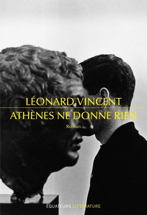 Athènes ne donne rien  - Léonard Vincent