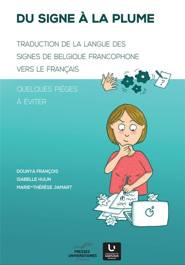 Du signe à la plume ; traduction de la langue des signes de Belgique francophone vers le français
