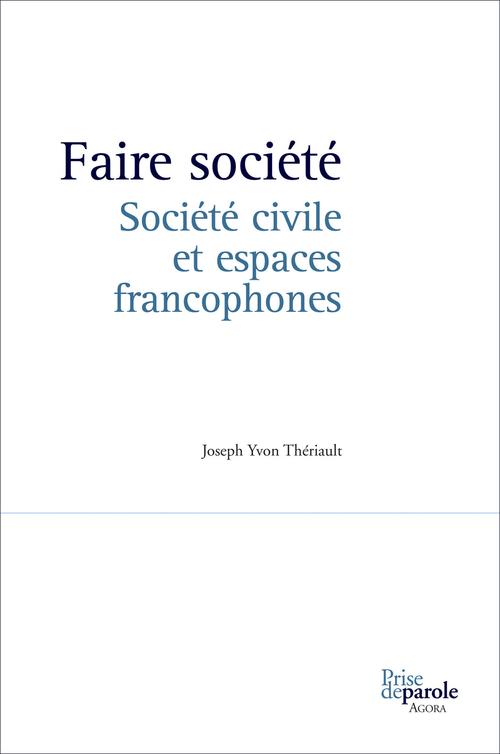 Faire société ; société civile et espaces francophones