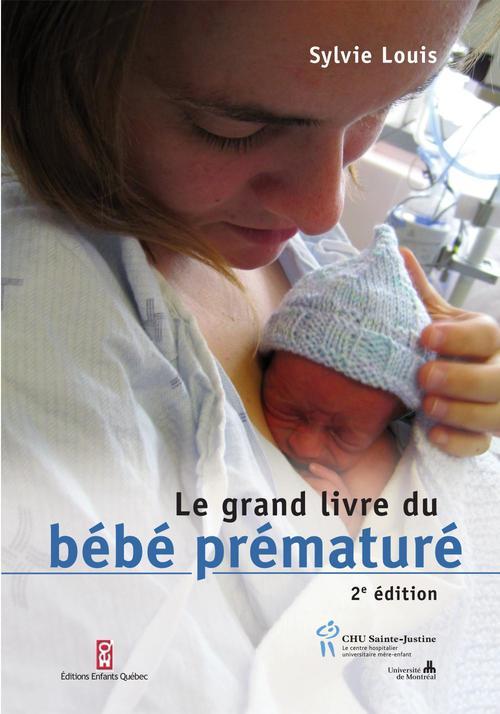 Le grand livre du bébé prématuré (2e édition)