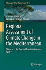 Vente EBooks : Regional Assessment of Climate Change in the Mediterranean  - Laurence TUBIANA - Antonio Navarra