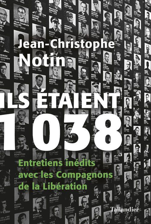 Ils étaient 1038 ; entretiens inédits avec les Compagnons de la Libération