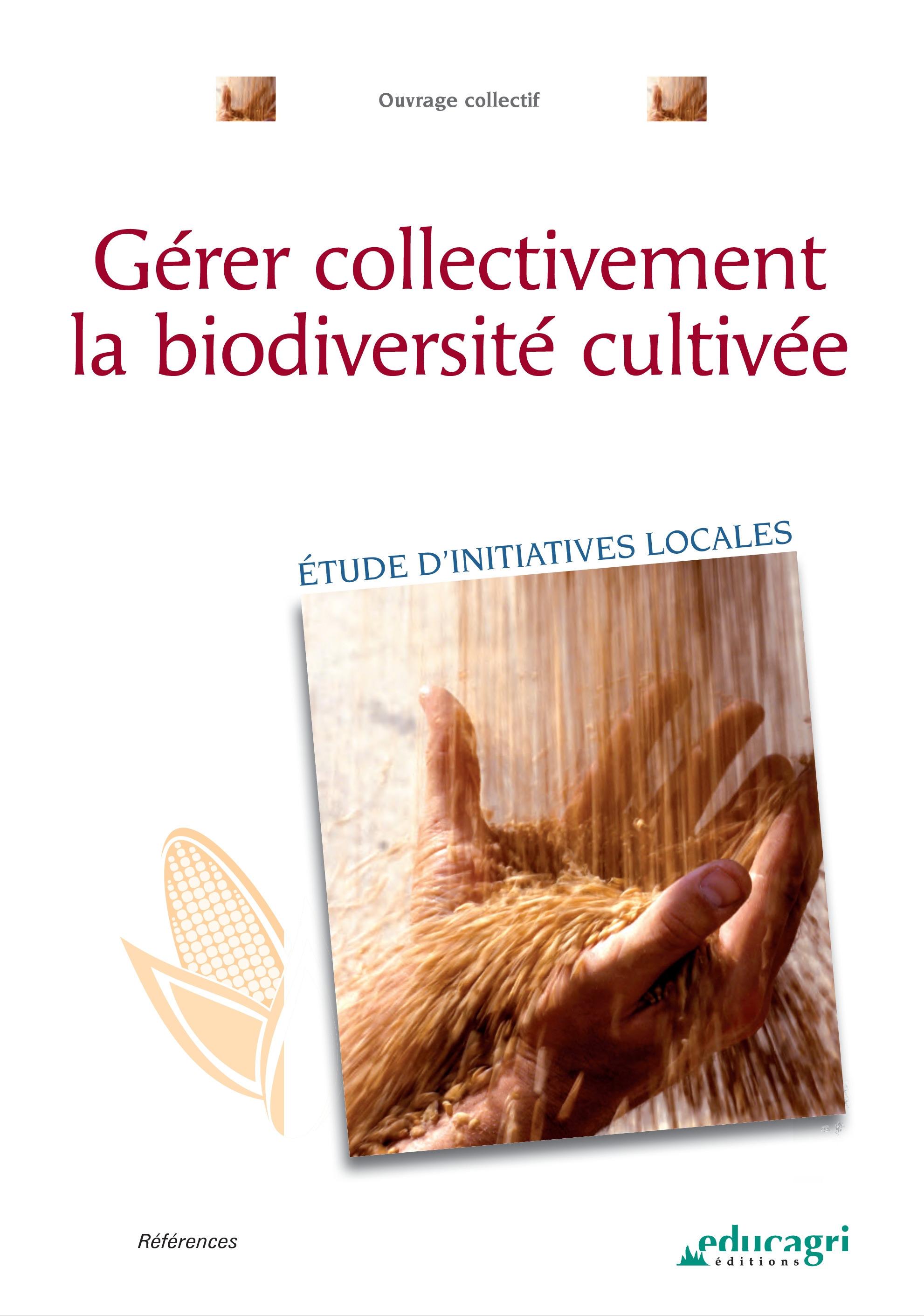 Gérer collectivement la biodiversité cultivée ; étude d'initiatives locales