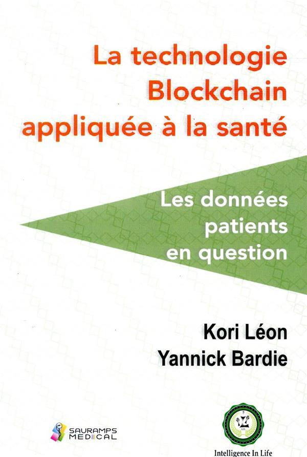 La technologie blockchain appliquee a la sante. les donnees patients en question