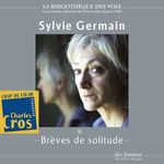 Vente AudioBook : Brèves de solitude  - Sylvie Germain