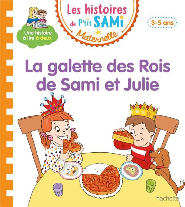Les petits Sami et Julie maternelle ; la galette des rois de Sami et Julie