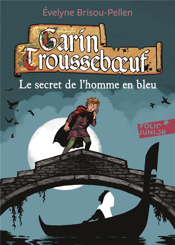 Garin Trousseboeuf T.5 ; le secret de l'homme en bleu
