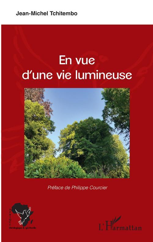 En vue d'une vie lumineuse  - Jean-Michel Tchitembo