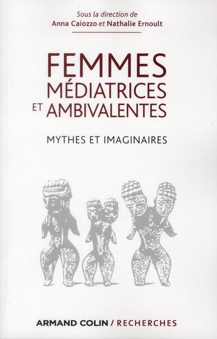 Femmes médiatrices et ambivalentes ; mythes et imaginaires