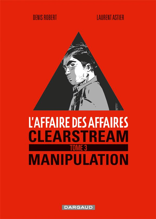 L'affaire des affaires t.3 ; manipulation, premier mouvement