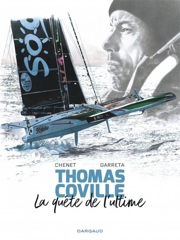 Thomas Coville ; la quête de l'ultime