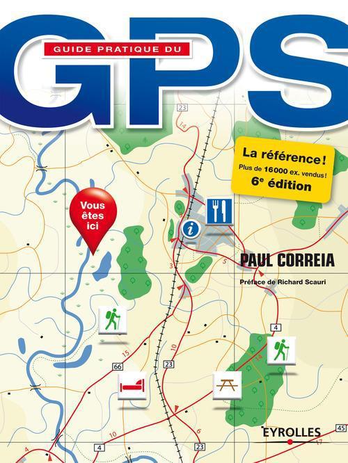 Guide pratique du GPS (6e édition)