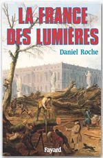 Vente EBooks : La France des Lumières  - Daniel Roche