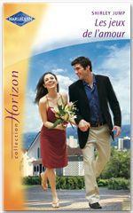 Vente EBooks : Les jeux de l'amour (Harlequin Horizon)  - Shirley Jump
