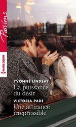 Vente Livre Numérique : La puissance du désir - Une attirance irrépressible  - Victoria Pade - Yvonne Lindsay